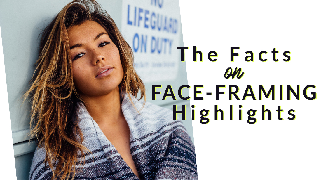 Face Framing Highlights For The Most Flattering Looks