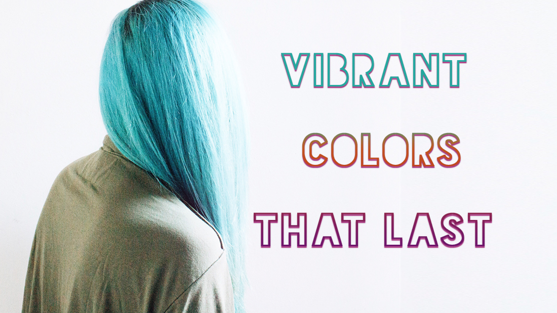 Vibrant Hair Color That Lasts For Your Clients