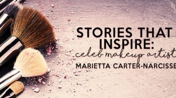 Exclusive Interview with Celebrity Makeup Artist—Marietta Carter-Narcisse